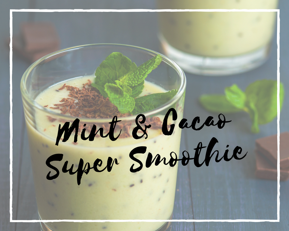 Mint & Cacao Super Smoothie