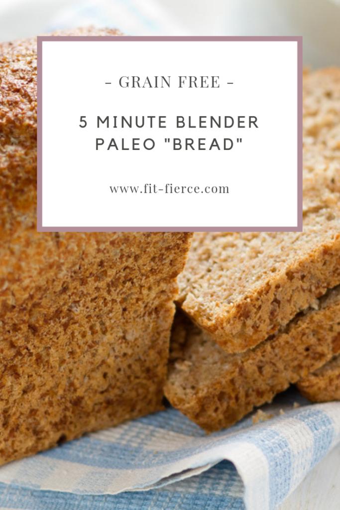 5 Minute Blender Paleo Bread